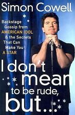 I Don't Mean to Be Rude, But...: Backstage Gossip from American Idol & the Secre