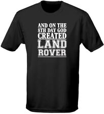 And On The 8th Day God Created Land Rover Cars Motor Mens T-Shirt 10 Colours (S-