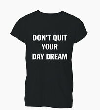 Don't Quit Your Day dream Funny Hipster Tumblr Kids Boys Girls TShirt T-Shirt