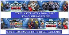Choose Match Attax UEFA Champions League 2016 2017 SPORTING LISBON Base Cards