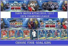 Choose Match Attax UEFA Champions League 2016 2017 Topps GOAL KING Cards