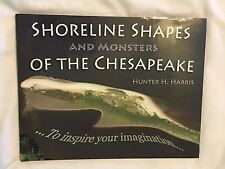 Shoreline Shapes & Monsters of the Chesapeake by Hunter H. Harris (2013) SIGNED