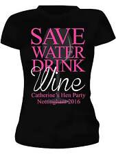 SAVE WATER DRINK WINE HEN NIGHT PARTY T-SHIRT PERSONALISED CUSTOM T-SHIRT VEST