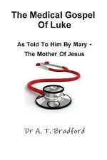 The Medical Gospel of Luke, as Told to Him by Mary - The Mother of Jesus Broche