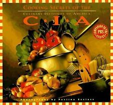 Cooking Secrets of the CIA: Favorite Recipes from the Culinary Institute Culina
