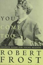 You Come Too: Favorite Poems for Young Readers Frost, Robert Paperback