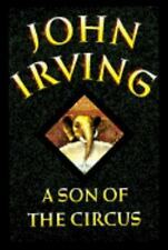 A SON OF THE CIRCUS - Author: JOHN IRVING - NEW HCDJ