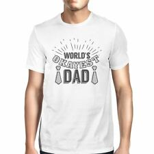 Worlds Okayest Dad Mens White Unique Design T-Shirt Funny Dad Gifts