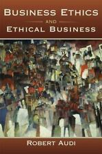 Business Ethics and Ethical Business by Robert Audi (2008, Paperback)