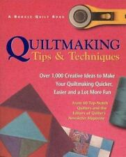 Quiltmaking Tips And Techniques: Over 1,000 Creative Ideas to Make Your Quiltma