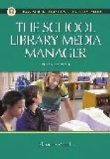 The School Library Media Manager, 3rd Edition (Library and Information...