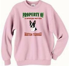 Dog Sweatshirt - Property Spoiled Rotten Boston Terrier -T Shirt Available # 57
