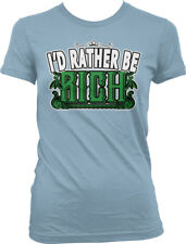 I'd Rather Be Rich Wealthy Money Cash Filthy Swag Bling Famous Juniors T-Shirt