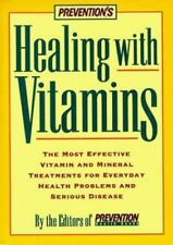 Prevention's Healing with Vitamins : The Most Effective Vitamin and Mineral Trea