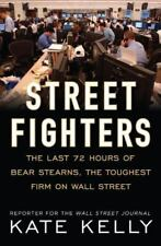 Street Fighters: The Last 72 Hours of Bear Stearns-ExLibrary