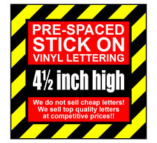 6 Characters 4.5 inch 114mm high pre-spaced stick on vinyl letters & numbers
