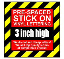 3 Characters 3 inch 75mm high pre-spaced stick on vinyl letters & numbers