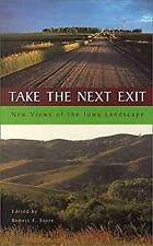 Take the Next Exit : New Views of the Iowa Landscape-ExLibrary