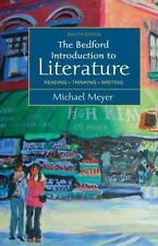 The Bedford Introduction to Literature: Reading, Thinking, Writing Meyer, Micha