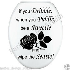 If you dribble ... TOILET SEAT STICKER  , WALL QUOTE DECAL  , waterproof  N57