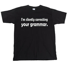 Men's Funny T-Shirt, I'm silently correcting your grammar.