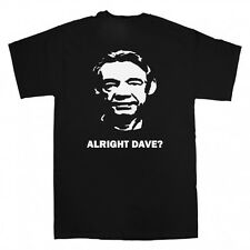 FUNNY TRIGGER ONLY FOOLS ALRIGHT DAVE T SHIRT MENS WOMENS - ALL SIZES