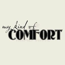 MY KIND OF COMFORT Wall Decal Wall Sticker Home and Living Wall Art Decal Quote