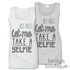 BUT FIRST LET ME TAKE A SELFIE HASHTAG # VEST TANK TOP CHAINSMOKERS CELFIE HIP T