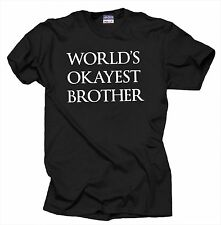 World's OKAYEST Brother T-Shirt Funny Gift For Brother Tee Shirt