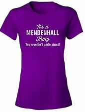 It's a MENDENHALL Thing You Wouldn't Understand! - NEW Women's Tee Shirt 7 COLOR
