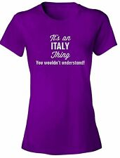 It's an ITALY Thing You Wouldn't Understand - NEW Women's Tee Shirt 7 COLORS