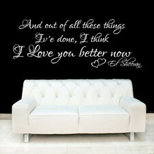 ED SHEERAN  WALL ART QUOTE  STICKER - I LOVE YOU BETTER NOW SONG LYRICS