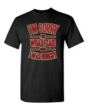 I'm Sorry For What I Said When I Was Hungry Funny Parody Adult DT T-Shirt Tee