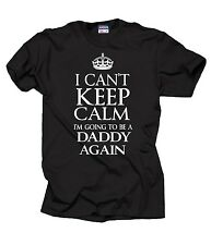 I Can't Keep Calm I'm Going To Be A Daddy Again T-shirt Gift For Dad Tee Shirt