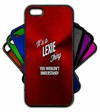 It's a LEXIE Thing You Wouldn't Understand! Phone Tablet Case Apple Samsung