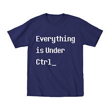 Everything Is Under CTRL_ Nerd Funny Geek Computer Humor Party Tee Mens T-Shirt