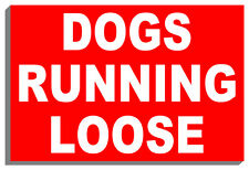 DOGS RUNNING LOOSE SIGN PLAQUE NOTICE 9019 150mm x 200mm