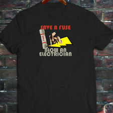 SAVE A FUSE BLOW AN ELECTRICIAN Mens Black T-Shirt