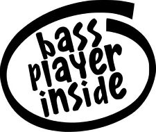 Bass Player Inside Vinyl Sticker Decal Funny Music Guitar- Choose Size & Color