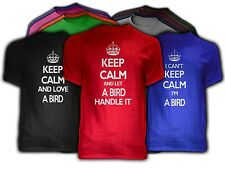 Keep Calm A BIRD Themed NEW Adult Unisex Tee Shirt 9 COLORS Love Handle