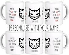 You've Cat to be Kitten Me Right Now Personalised Gift Mug New