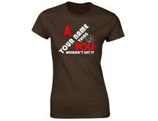 "A ""Your Name"" Thing You Wouldn't Get It Personalised Womens Funny T-Shirt (12 Co"