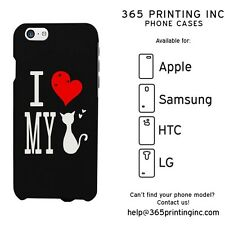 I Love My Cat Black Phone Case for iphone 4-6P, Galaxy S4-6, Note 4 LG3, M8