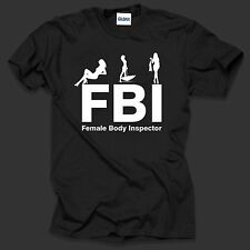 Funny T-Shirt FBI Female Body Inspector Club Party Tee Shirt