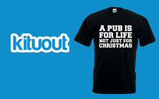 Pub Is For Life Not Just For Christmas Tee T-Shirt Top Mens Unisex Funny Present