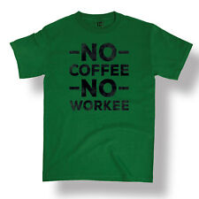 No Coffee No Workee Funny Adult Work Humor Caf? Press Novelty - Men's T-Shirt