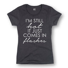 Im Still Hot It Just Comes In Flashes - Adult