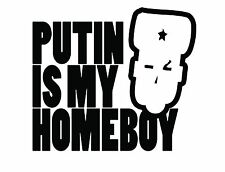 Vladimir Putin Is My HomeBoy 2016 US President T-Shirt Russia 100% Cotton Anvil