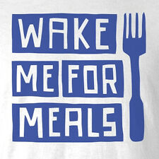 New Cool Funny Mens Ladies Tshirt Wake Me For Meals All Sizes  5XL Fast Shipping