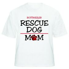 Rottweiler Rescue Mom Dog Lover T-Shirt - Sizes Small through 5XL